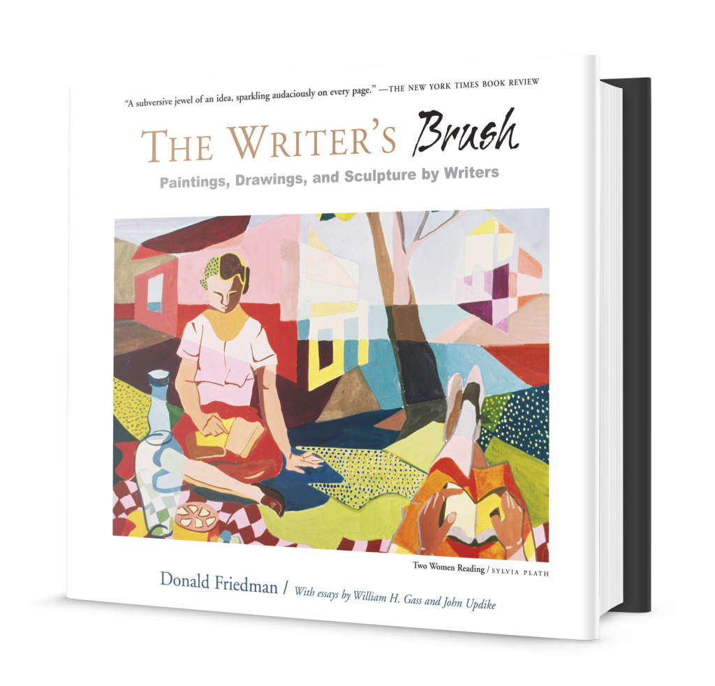 The Writer's Brush: Paintings, Drawings, and Sculpture by Writers by Donald Friedman